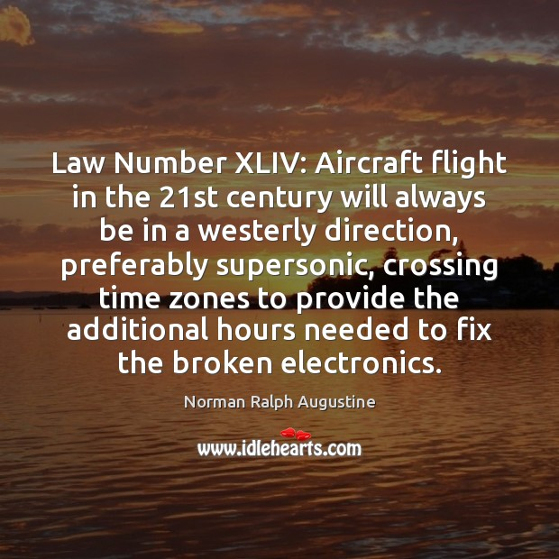 Law Number XLIV: Aircraft flight in the 21st century will always be Image