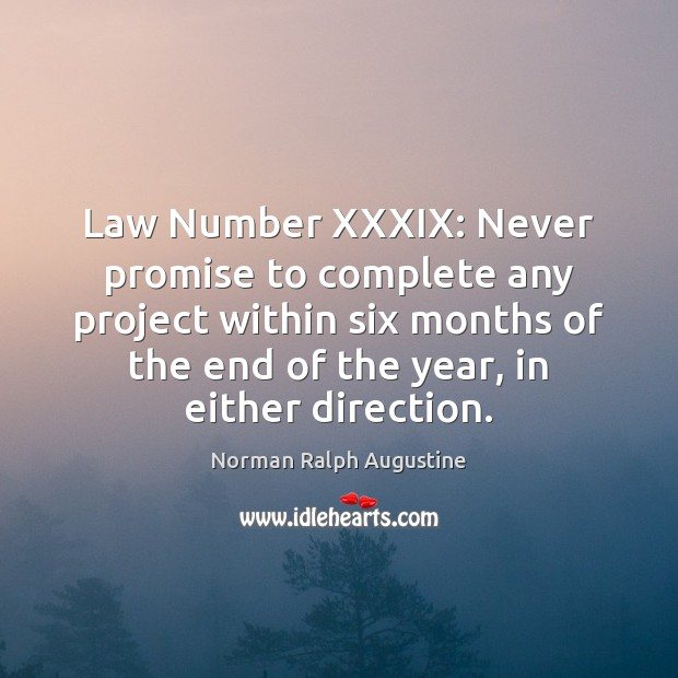 Law Number XXXIX: Never promise to complete any project within six months Image