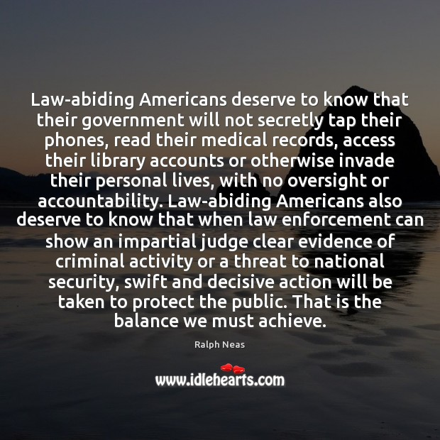 Law-abiding Americans deserve to know that their government will not secretly tap Medical Quotes Image