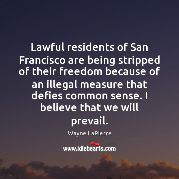 Lawful residents of San Francisco are being stripped of their freedom because Image