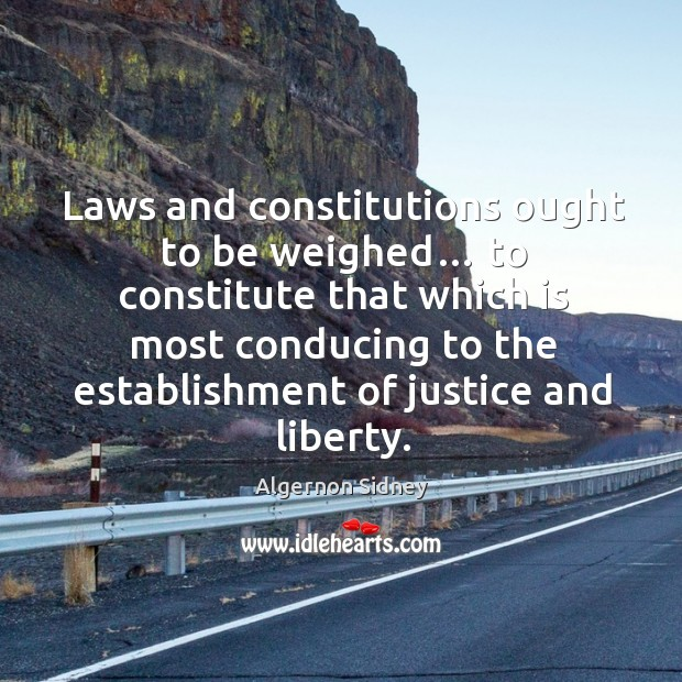 Laws and constitutions ought to be weighed… to constitute that which is most conducing to Image
