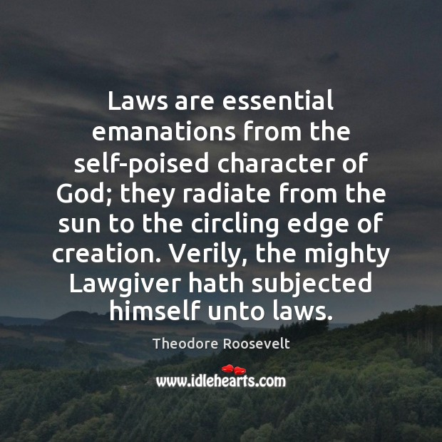 Image, Laws are essential emanations from the self-poised character of God; they radiate