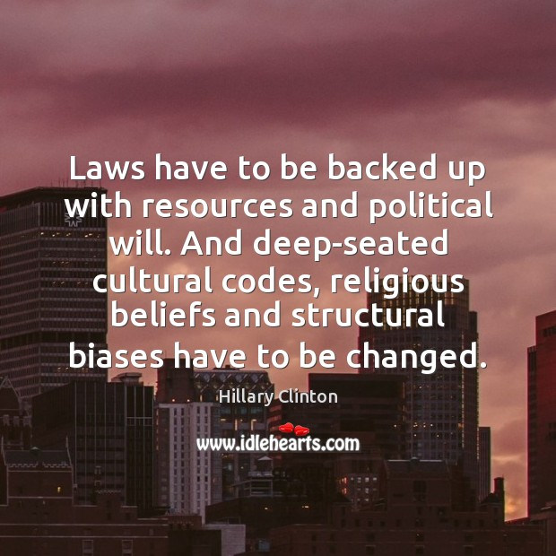 Laws have to be backed up with resources and political will. And Image