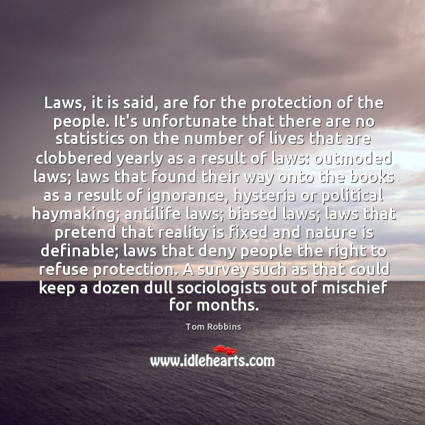 Laws, it is said, are for the protection of the people. It's Image