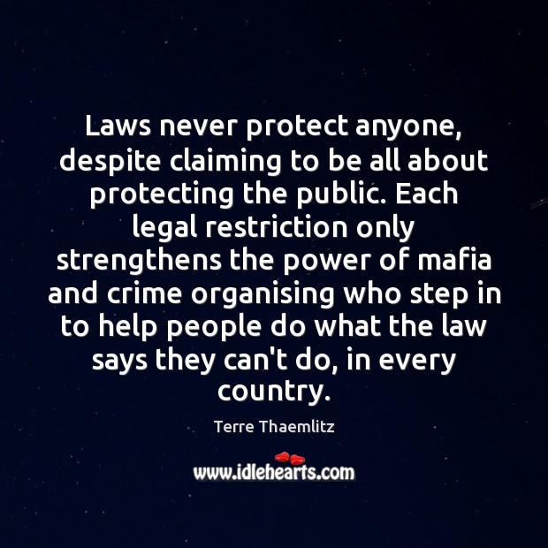 Laws never protect anyone, despite claiming to be all about protecting the Image