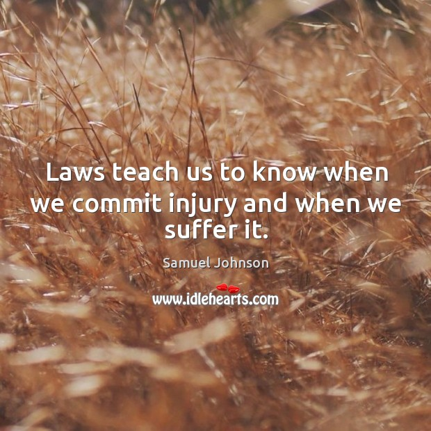 Image, Laws teach us to know when we commit injury and when we suffer it.