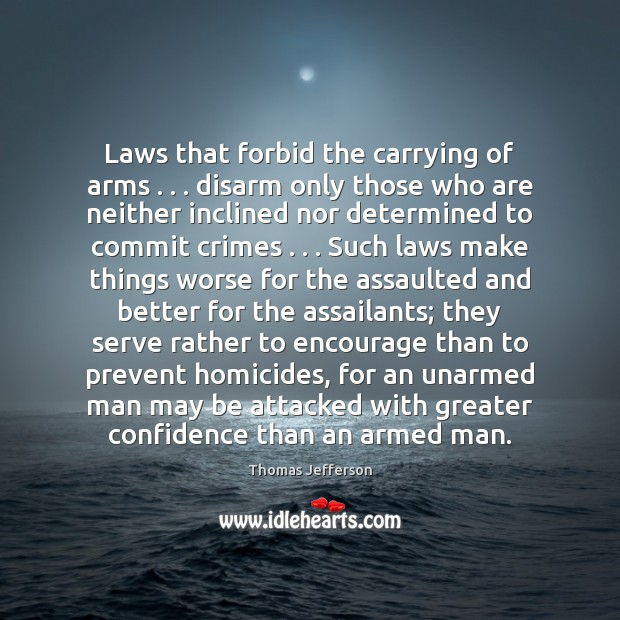 Image, Laws that forbid the carrying of arms . . . disarm only those who are