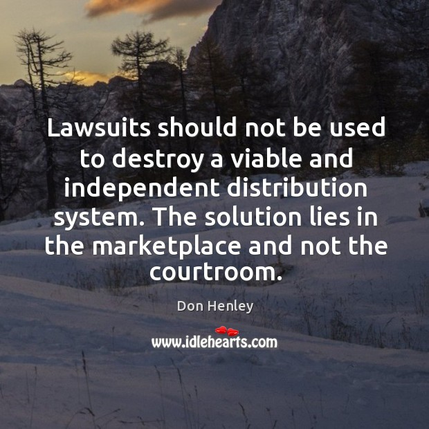 Image, Lawsuits should not be used to destroy a viable and independent distribution system.
