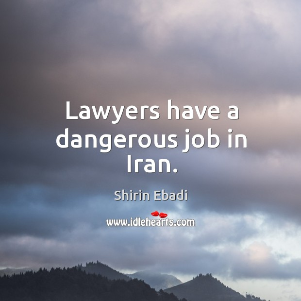 Lawyers have a dangerous job in iran. Image