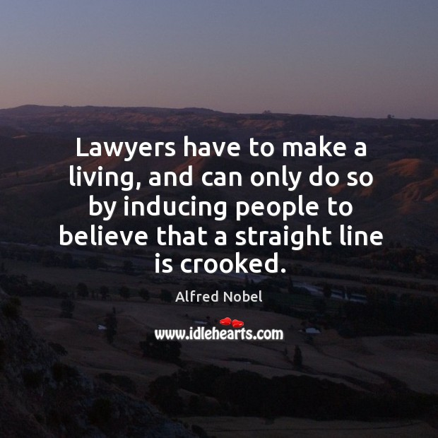 Image, Lawyers have to make a living, and can only do so by