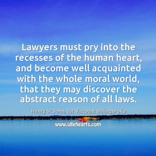 Image, Lawyers must pry into the recesses of the human heart, and become