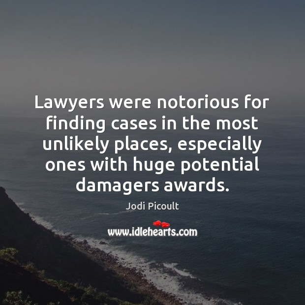 Image, Lawyers were notorious for finding cases in the most unlikely places, especially