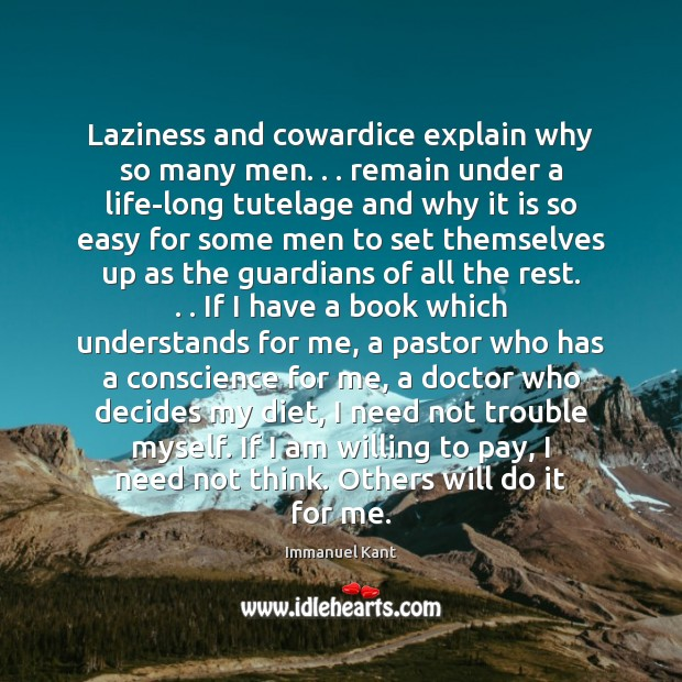 Image, Laziness and cowardice explain why so many men. . . remain under a life-long