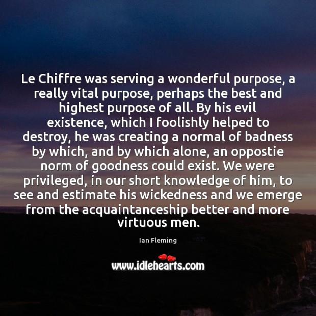 Image, Le Chiffre was serving a wonderful purpose, a really vital purpose, perhaps