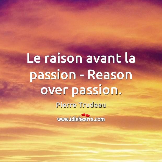 Le raison avant la passion – Reason over passion. Image