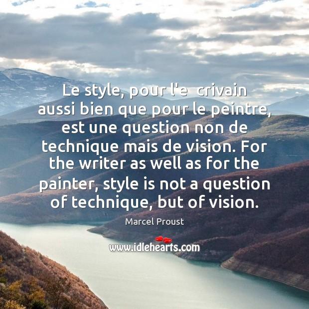 Le style, pour l'e  crivain aussi bien que pour le peintre, est Image