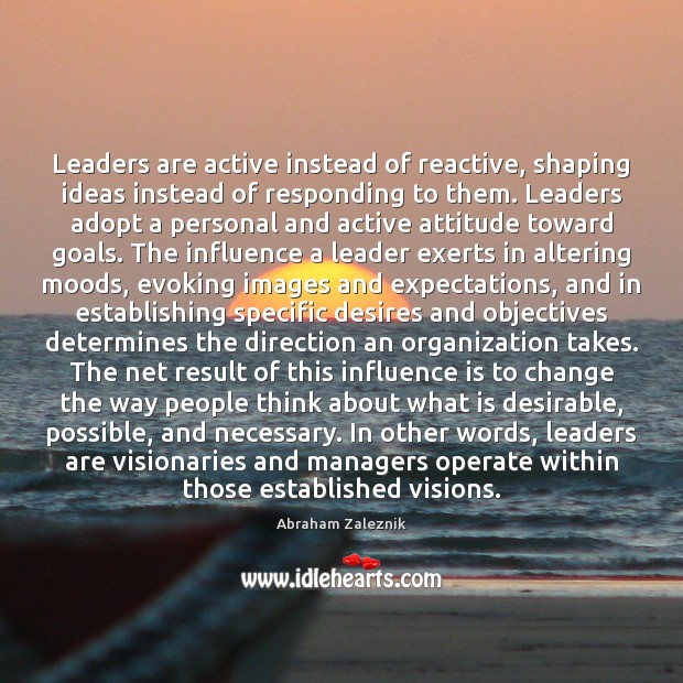 Image, Leaders are active instead of reactive, shaping ideas instead of responding to