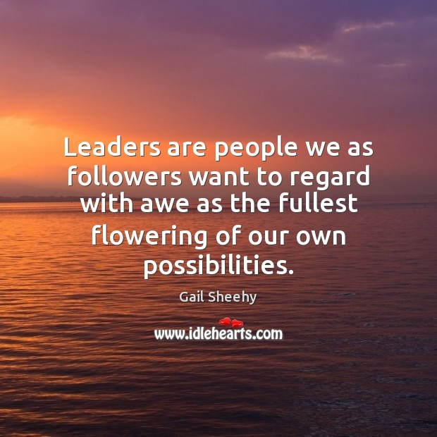 Leaders are people we as followers want to regard with awe as Image