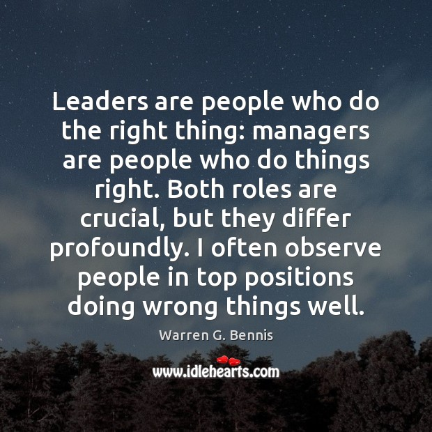 Leaders are people who do the right thing: managers are people who Warren G. Bennis Picture Quote