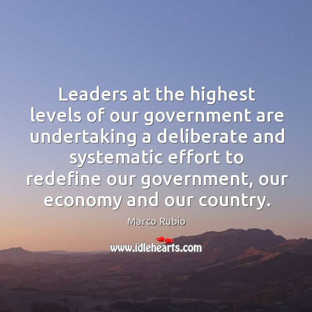 Image, Leaders at the highest levels of our government are undertaking a deliberate