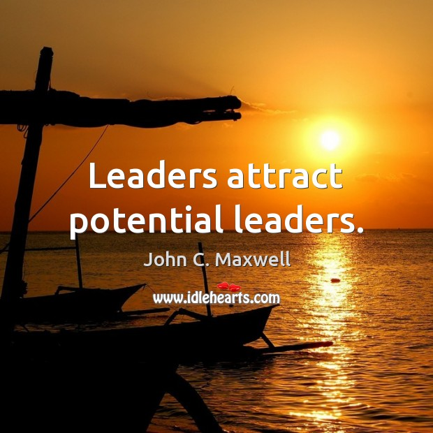 Image, Leaders attract potential leaders.