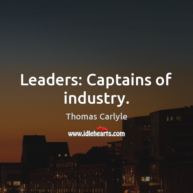 Leaders: Captains of industry. Image