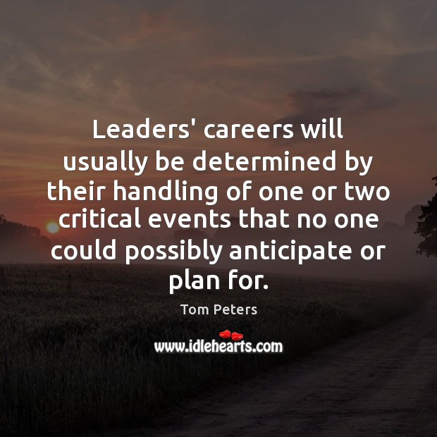 Leaders' careers will usually be determined by their handling of one or Image