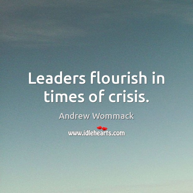 Image, Leaders flourish in times of crisis.