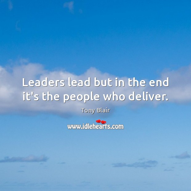 Image, Leaders lead but in the end it's the people who deliver.