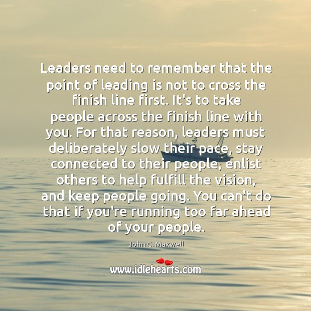 Image, Leaders need to remember that the point of leading is not to
