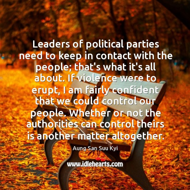 Leaders of political parties need to keep in contact with the people; Image