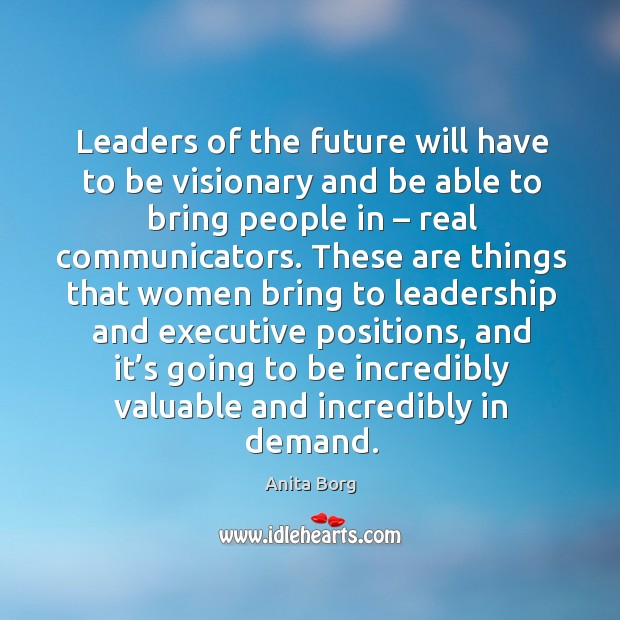 Image, Leaders of the future will have to be visionary and be able to bring people in – real communicators.