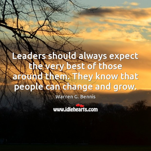 Leaders should always expect the very best of those around them. They Warren G. Bennis Picture Quote