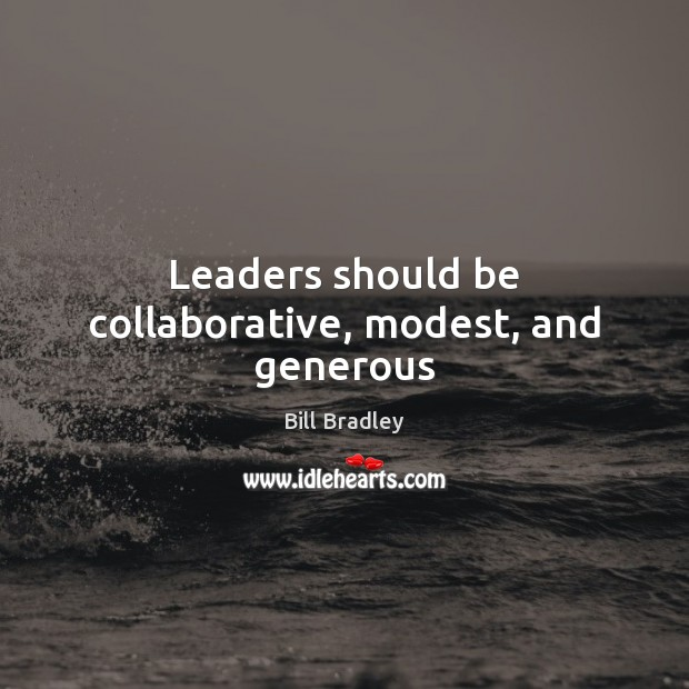 Image, Leaders should be collaborative, modest, and generous