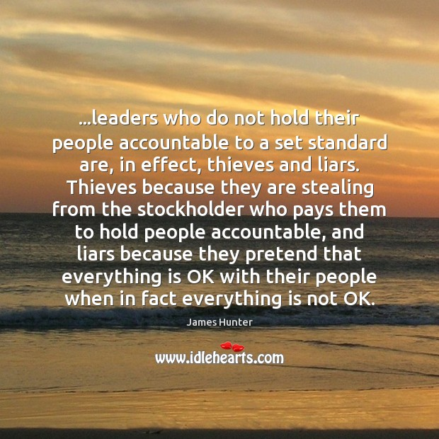 …leaders who do not hold their people accountable to a set standard Image