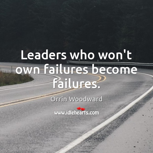 Leaders who won't own failures become failures. Image