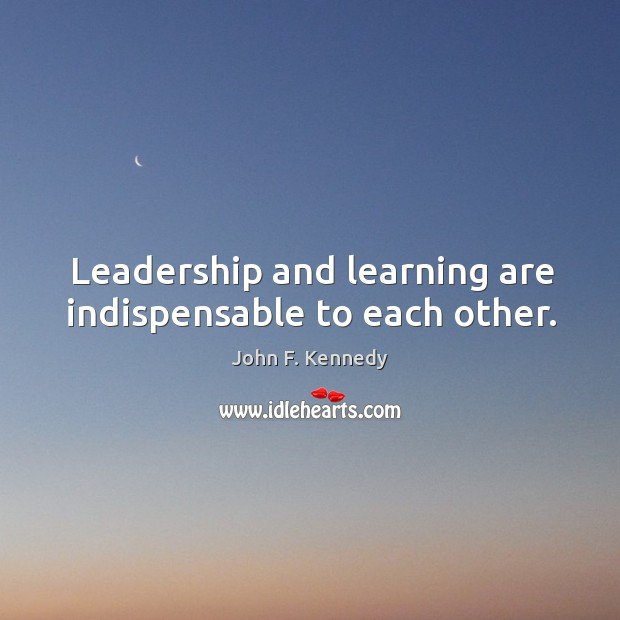 Image, Leadership and learning are indispensable to each other.