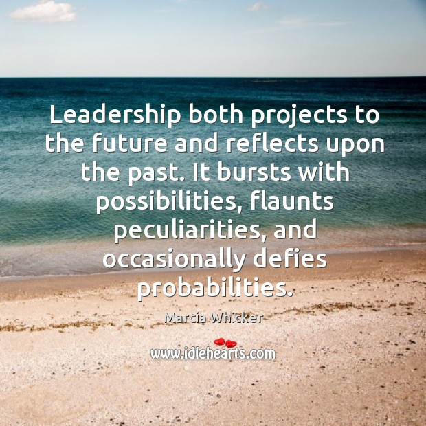 Leadership both projects to the future and reflects upon the past. It Image
