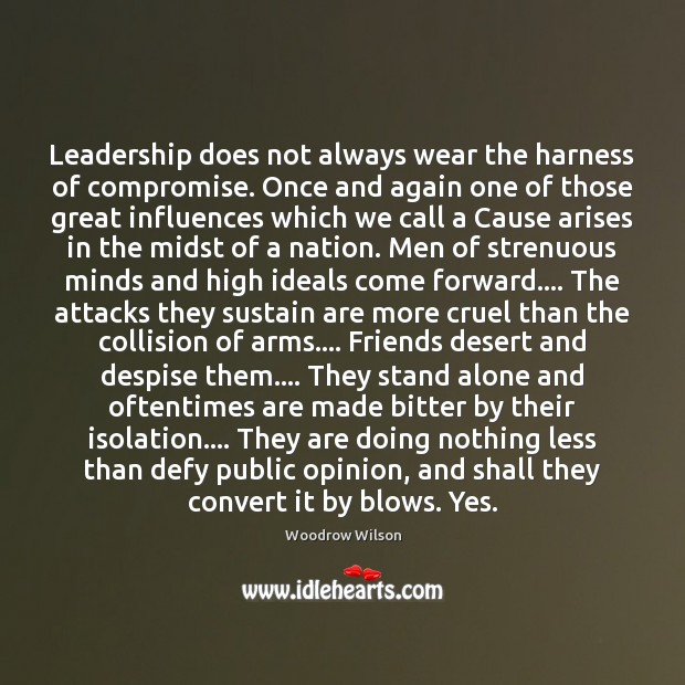 Leadership does not always wear the harness of compromise. Once and again Woodrow Wilson Picture Quote