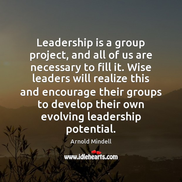 Image, Leadership is a group project, and all of us are necessary to
