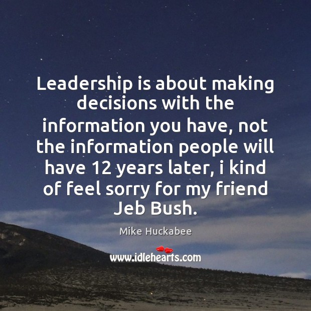 Leadership is about making decisions with the information you have, not the Image