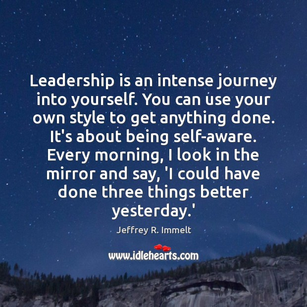 Leadership is an intense journey into yourself. You can use your own Image