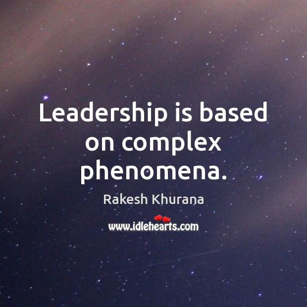 Leadership is based on complex phenomena. Image