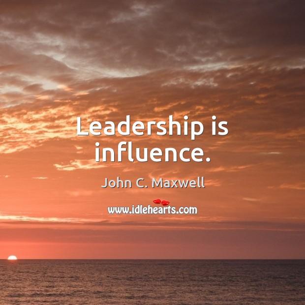 Image, Leadership is influence.