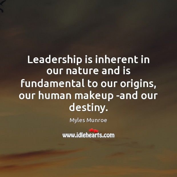 Leadership is inherent in our nature and is fundamental to our origins, Image