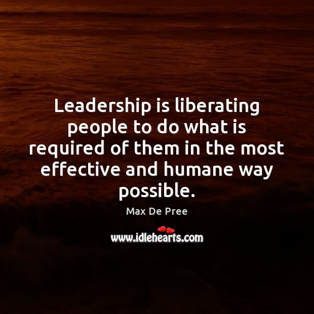 Leadership is liberating people to do what is required of them in Leadership Quotes Image