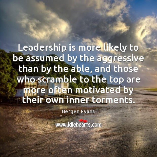 Image, Leadership is more likely to be assumed by the aggressive than by
