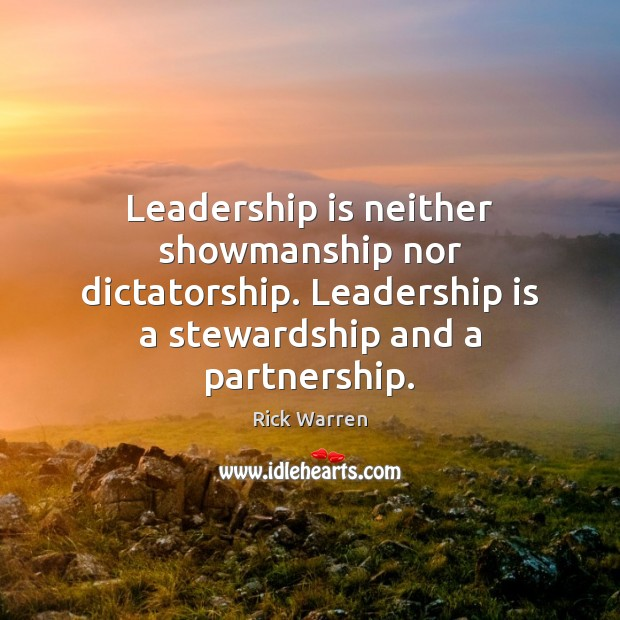 Leadership is neither showmanship nor dictatorship. Leadership is a stewardship and a Leadership Quotes Image