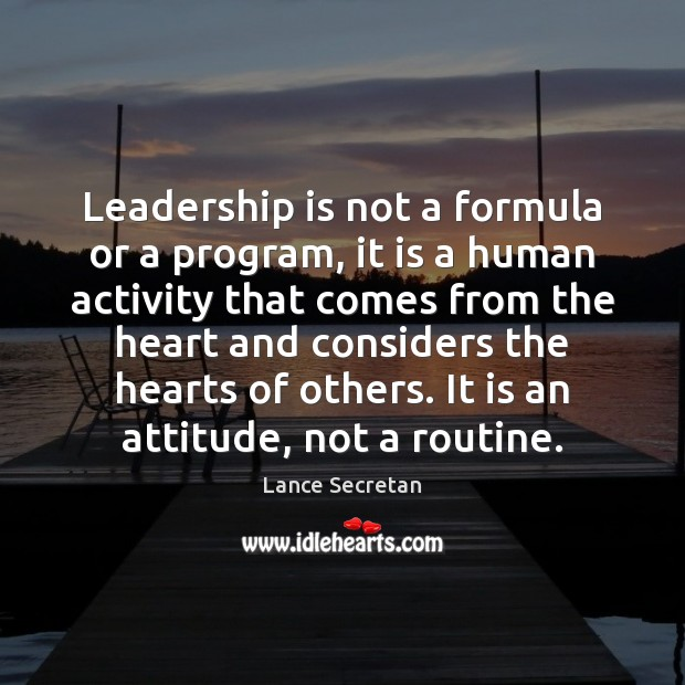 Leadership is not a formula or a program, it is a human Leadership Quotes Image