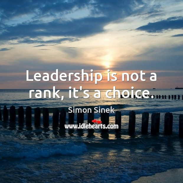Leadership is not a rank, it's a choice. Image